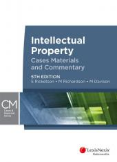 Intellectual Property: Cases, Materials and Commentary, 5th Edition cover
