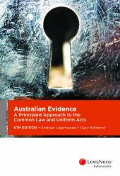 Australian Evidence: A Principled Approach to the Common Law and Uniform Acts, 6th edition cover