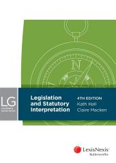 LexisNexis Guide Series: Legislation and Statutory Interpretation, 4th edition cover