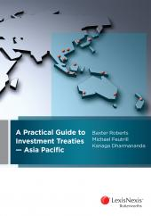 A Practical Guide to Investment Treaties – Asia Pacific