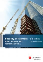 Security of Payment in NSW, Victoria, ACT, Tasmania and SA, 2nd edition (eBook) cover