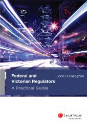 Federal and Victorian Regulators – A Practical Guide (ebook) cover