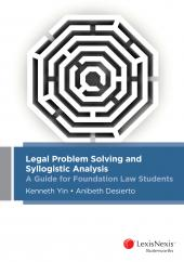 Legal Problem Solving and Syllogistic Analysis:  A Guide for Foundation Law Students cover