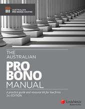 The Australian Pro Bono Manual A practice guide and resource kit for law firms, 3rd edition cover