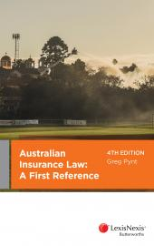 Australian Insurance Law: A First Reference, 4th edition  cover