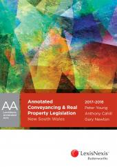 Annotated Conveyancing & Real Property Legislation New South Wales 2017-2018 cover
