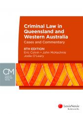 Criminal Law in Queensland and Western Australia: Cases & Commentary, 8th edition (eBook) cover