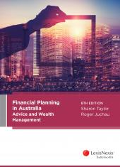 Financial Planning in Australia: Advice and Wealth Management, 8th Edition cover