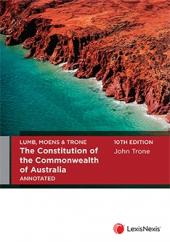 Lumb, Moens & Trone The Constitution of The Commonwealth of Australia Annotated, 10th edition cover
