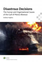 Disastrous Decisions: The Human and Organisational Causes of the Gulf of Mexico Blowout cover